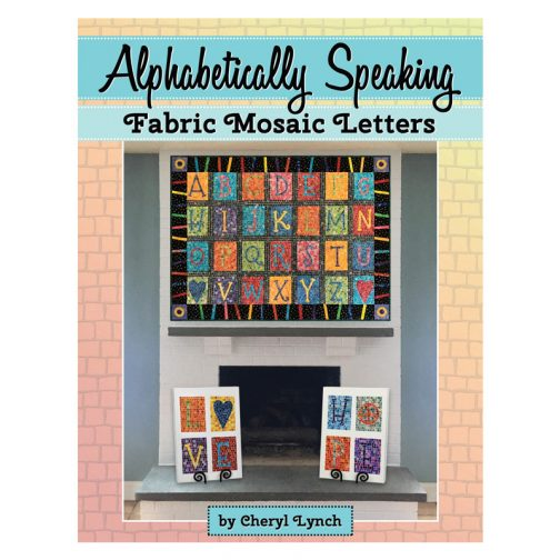 Book- Alphabetically Speaking, Fabric Mosaic Letters